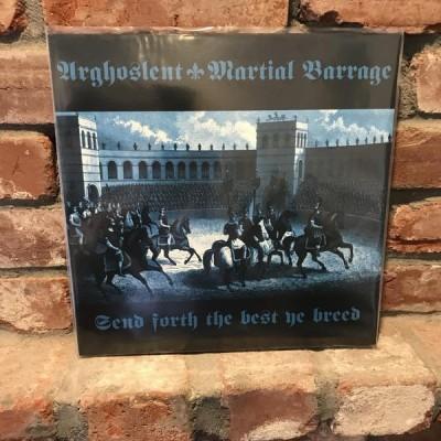 Arghoslent / Martial Barrage - Send Forth the Best Ye Breed LP
