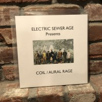 Electric Sewer Age - Presents Coil / Aural Rage mLP
