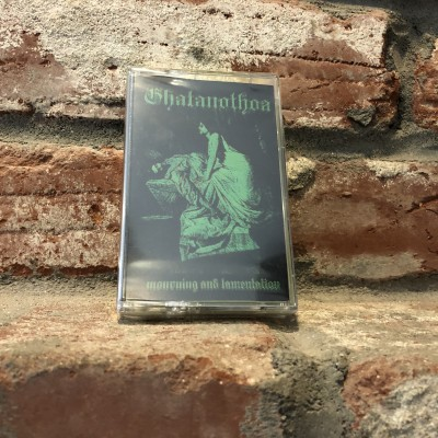 Ghatanothoa - Mourning and Lamentation CS